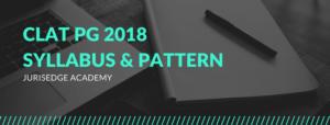 SYLLABUS & PATTERN FOR CLAT LLM 2018