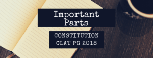 CLAT LLM: IMPORTANT PARTS IN CONSTITUTION
