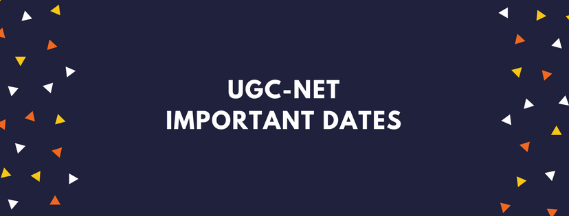 UGC CBSE-NET NECESSARY DATES
