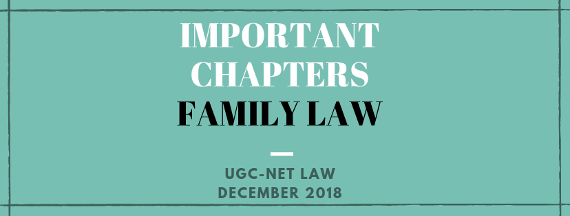 IMPORTANT CHAPTERS IN FAMILY LAW FOR DEC'18 UGC-NET LAW II PAPER