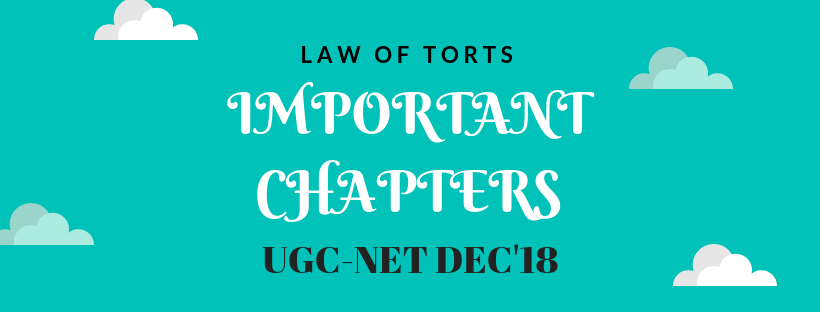 IMPORTANT CHAPTERS IN LAW OF TORTS FOR DEC'18 UGC-NET LAW II PAPER