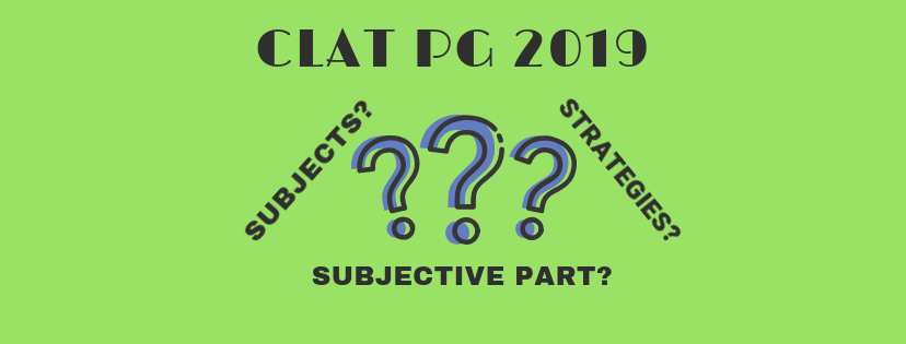 CLAT PG/LLM 2020 : SUBJECTIVE PART ANALYSIS OF PREVIOUS YEARS QUESTION