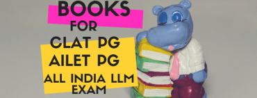 THESE BOOKS TO FOLLOW FOR AILET PG & ALL INDIA LLM EXAM