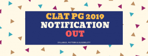 CLAT PG 2019 NOTIFICATION | SYLLABUS | PATTERN | ELIGIBILITY