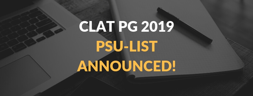 CLAT PG 2019: PSU-LIST ANNOUNCED!
