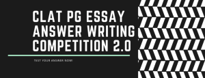 CLAT PG ESSAY ANSWER WRITING COMPETITION 2.0
