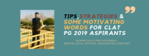 TIPS, STRATEGIES & SOME MOTIVATED WORDS FOR CLAT PG 2019 ASPIRANTS