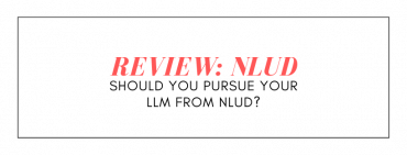 REVIEW OF NLUD: SHOULD YOU PURSUE YOUR LLM FROM NLUD?