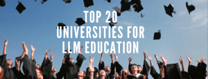 TOP 20 LLM UNIVERSITIES AROUND THE WORLD