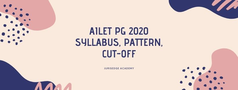 AILET PG 2020: SYLLABUS, PATTERN & DETAILS