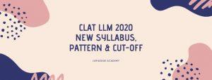 CLAT FOR LLM 2020: NEW SYLLABUS & PATTERN