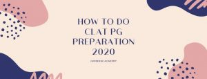HOW TO DO CLAT PG PREPARATION 2020