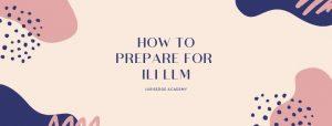 HOW TO PREPARE FOR ILI LLM EXAM